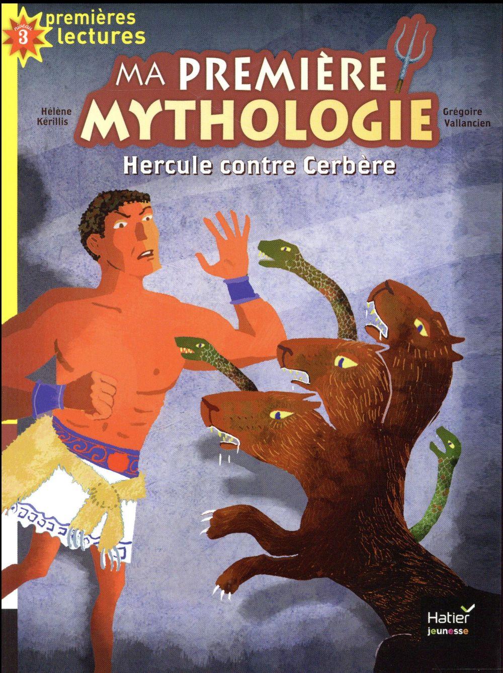 MA PREMIERE MYTHOLOGIE - T08 - MA PREMIERE MYTHOLOGIE - HERCULE CONTRE CERBERE CP/CE1 6/7 ANS