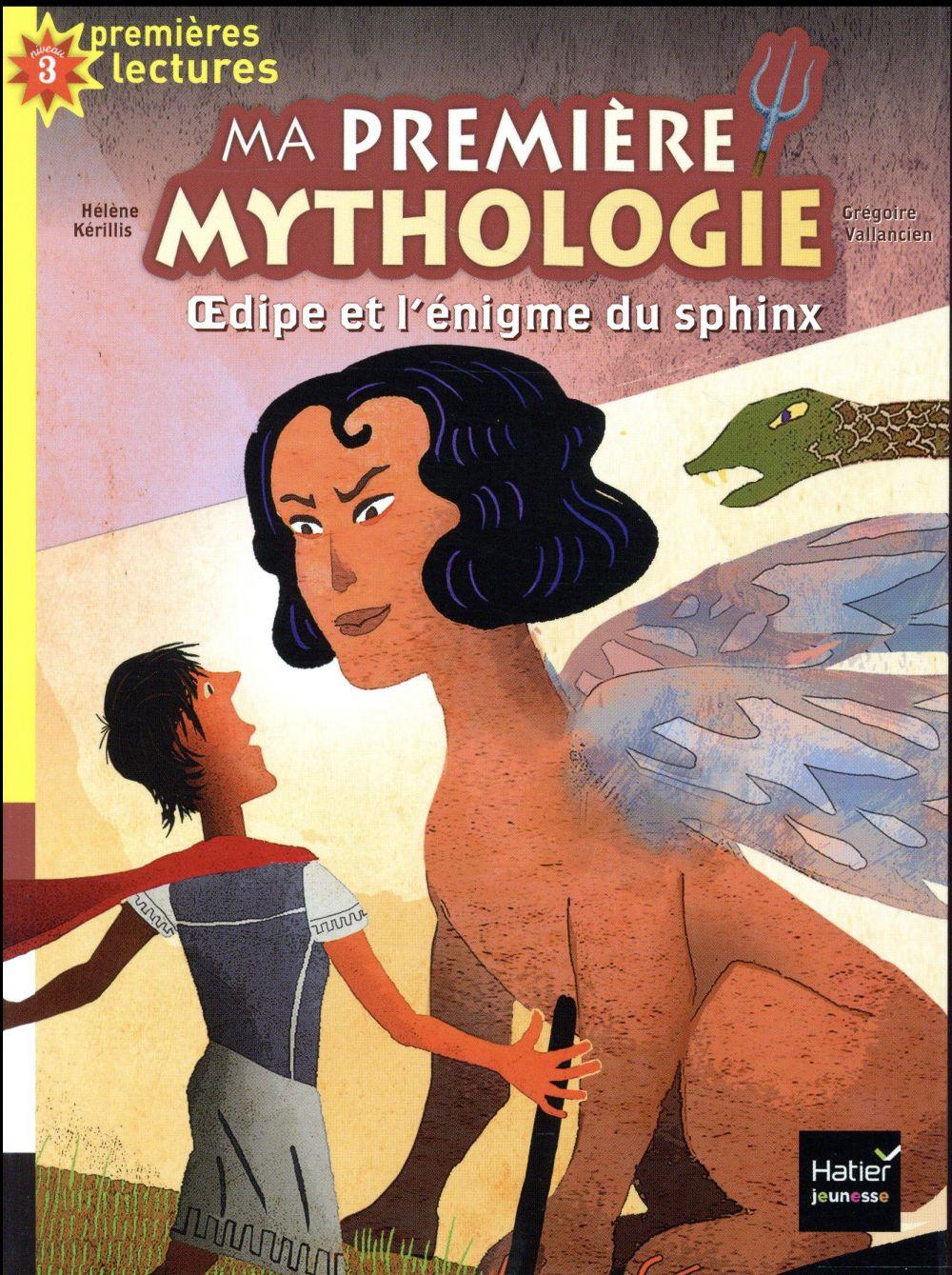 MA PREMIERE MYTHOLOGIE - T10 - MA PREMIERE MYTHOLOGIE - OEDIPE ET L'ENIGME DU SPHINX CP/CE1 6/7 ANS