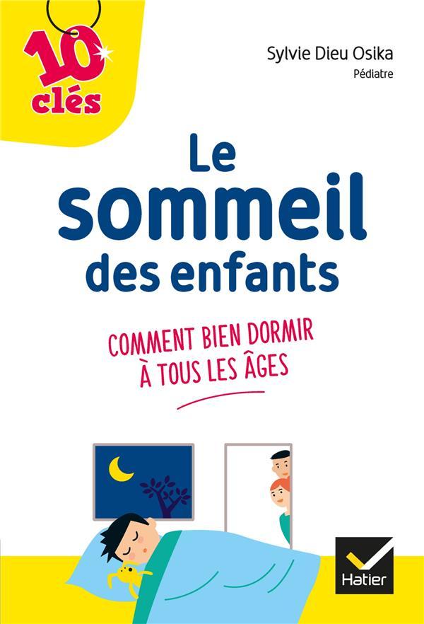 AMELIORER LE SOMMEIL DE SON ENFANT - 10 CLES - COMMENT BIEN DORMIR A TOUS LES AGES