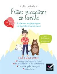 PETITES RELAXATIONS EN FAMILLE : 8 SEANCES MAGIQUE POUR UN QUOTIDIEN HARMONIEUX