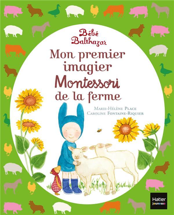BEBE BALTHAZAR - MON PREMIER IMAGIER MONTESSORI DE LA FERME 0/3 ANS