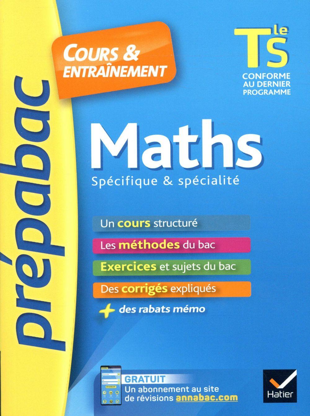 Maths tle s specifique & specialite - prepabac cours & entrainement - cours, methodes et exercices d