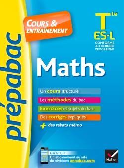 Maths tle es, l - prepabac cours & entrainement - cours, methodes et exercices de type bac (terminal