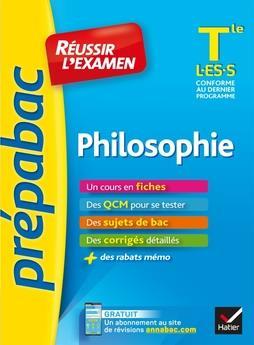 Philosophie tle l, es, s - prepabac reussir l'examen - fiches de cours et sujets de bac corriges (te