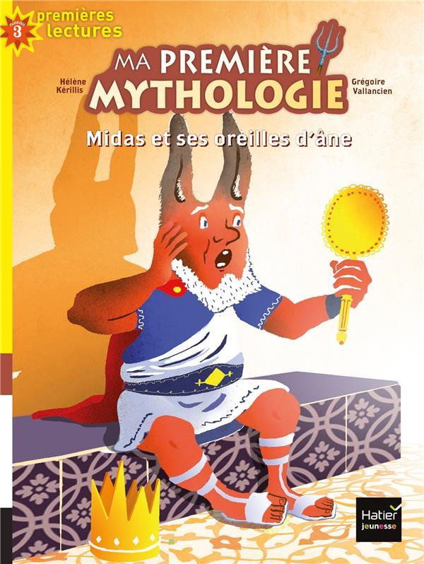MA PREMIERE MYTHOLOGIE - T15 - MA PREMIERE MYTHOLOGIE - MIDAS ET SES OREILLES D'ANE CP/CE1 6/7 ANS