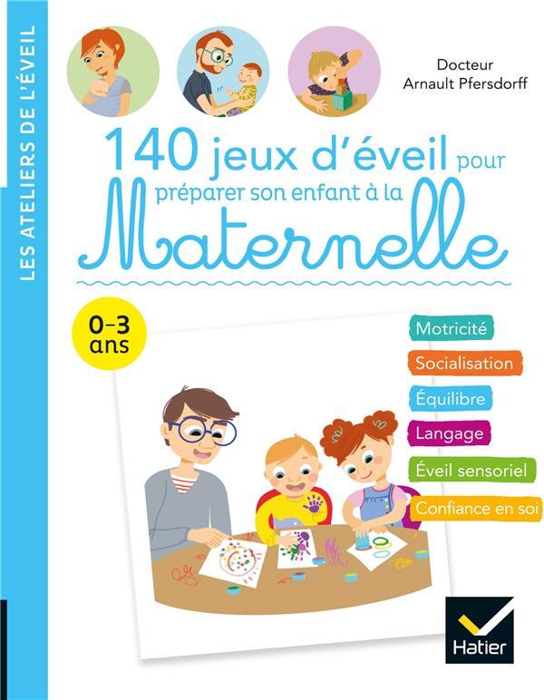 140 JEUX D'EVEIL POUR PREPARER SON ENFANT A LA MATERNELLE