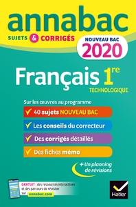 ANNALES ANNABAC 2020 FRANCAIS 1RE TECHNOLOGIQUE - SUJETS ET CORRIGES POUR LE NOUVEAU BAC FRANCAIS