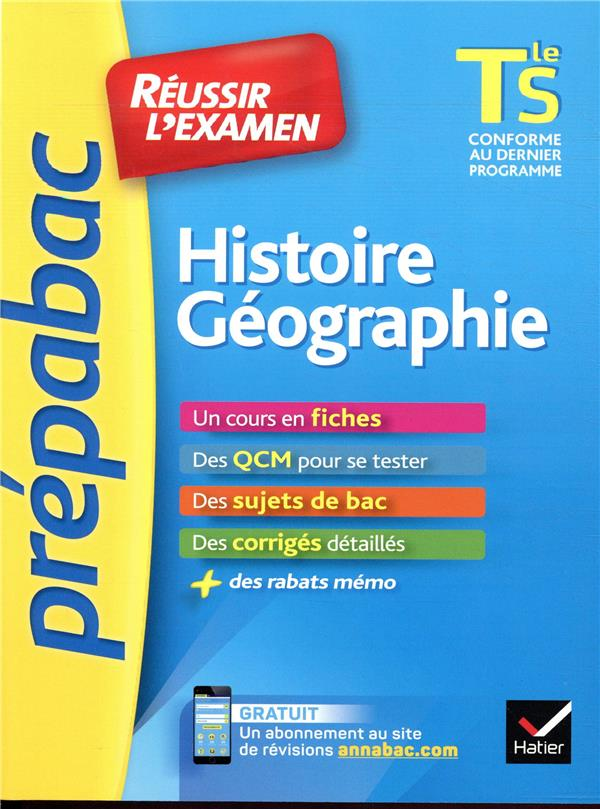 Histoire-geographie tle s - prepabac reussir l'examen - fiches de cours et sujets de bac corriges (t