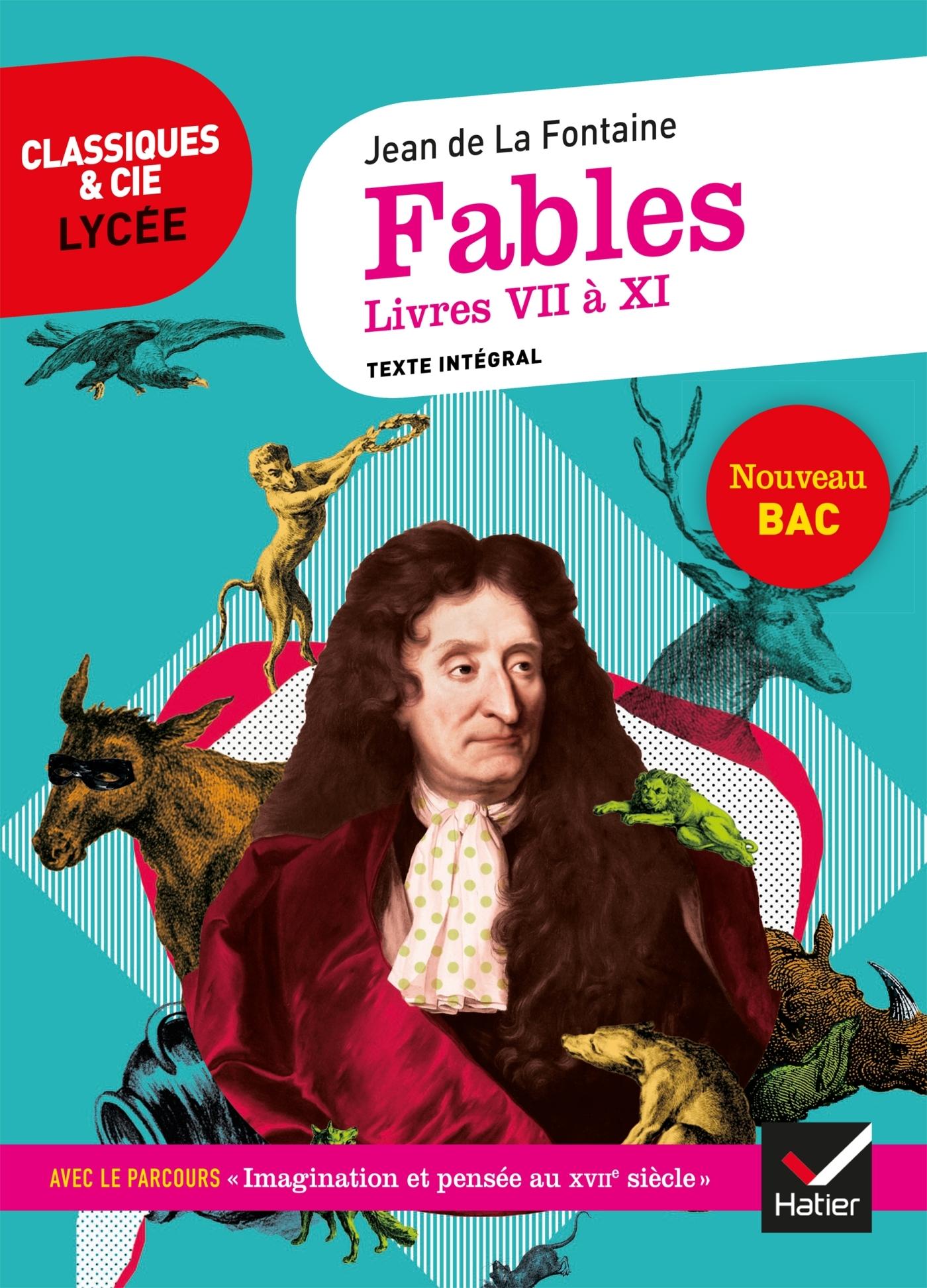 FABLES DE LA FONTAINE, LIVRES VII A XI - SUIVI DU PARCOURS  IMAGINATION ET PENSEE AU XVIIE SIECLE