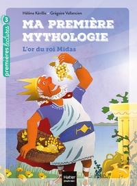 MA PREMIERE MYTHOLOGIE - T01 - MA PREMIERE MYTHOLOGIE - L'OR DU ROI MIDAS CP/CE1 6/7 ANS