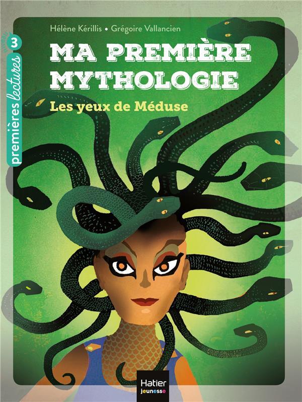 MA PREMIERE MYTHOLOGIE - T16 - MA PREMIERE MYTHOLOGIE - LES YEUX DE MEDUSE CP/CE1 6/7 ANS