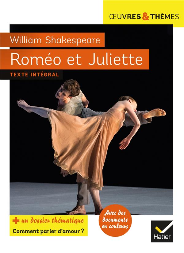 Romeo et juliette - suivi d'un dossier  maux et mots d'amour