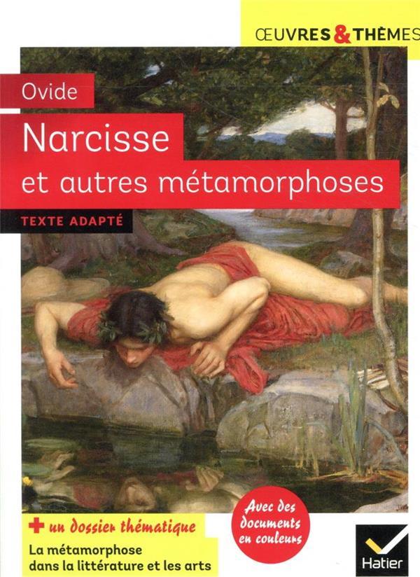 Narcisse et autres metamorphoses - suivi d'un dossier sur la metamorphose