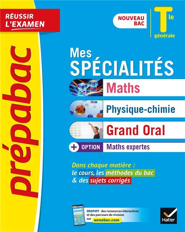 Prepabac mes specialites maths, physique-chimie, grand oral & maths expertes tle generale - nouveau