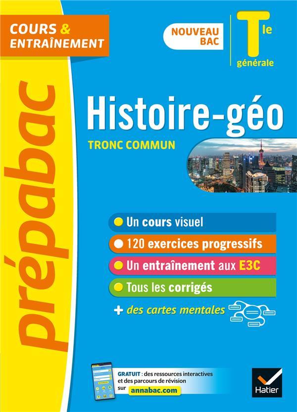 Histoire-geographie tle generale (tronc commun) - prepabac cours & entrainement - nouveau programme,