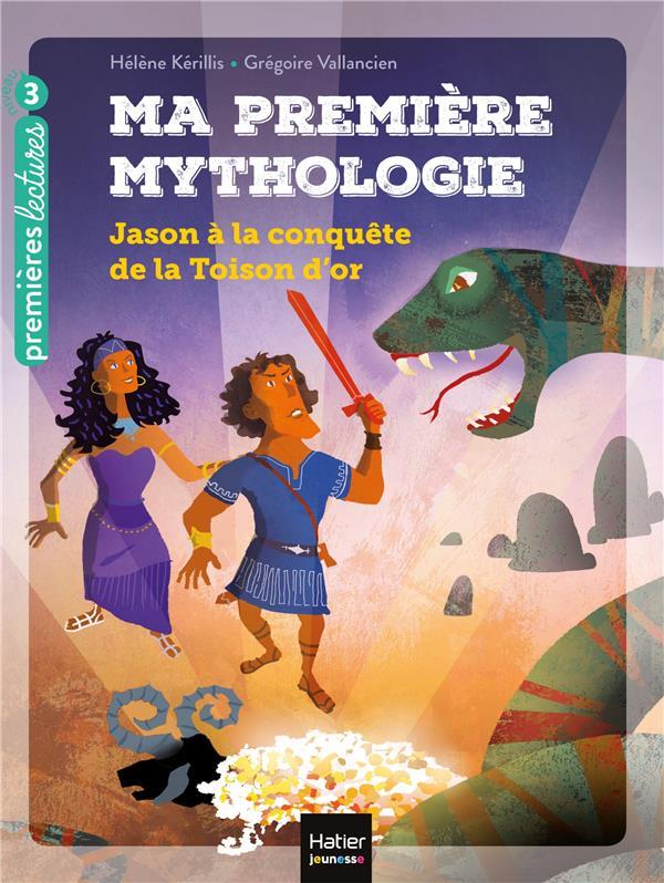 MA PREMIERE MYTHOLOGIE - JASON A LA CONQUETE DE LA TOISON D'OR CP/CE1 6/7 ANS