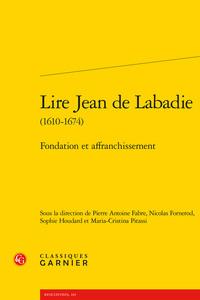 LIRE JEAN DE LABADIE (1610-1674) - FONDATION ET AFFRANCHISSEMENT