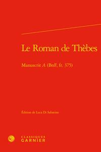 LE ROMAN DE THEBES - MANUSCRIT A (BNF, FR. 375)
