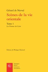 LITTERATURES FRANCOPHONES - T656 - SCENES DE LA VIE ORIENTALE - TOME 1 - LES FEMMES DU CAIRE
