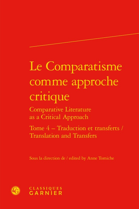 LE COMPARATISME COMME APPROCHE CRITIQUE COMPARATIVE LITERATURE AS A CRITICAL APP - TRADUCTION ET TRA