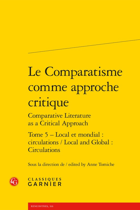 LE COMPARATISME COMME APPROCHE CRITIQUE COMPARATIVE LITERATURE AS A CRITICAL APP - LOCAL ET MONDIAL