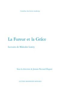 LA FUREUR ET LA GRACE - LECTURES DE MALCOLM LOWRY