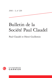 BULLETIN DE LA SOCIETE PAUL CLAUDEL 2016 - 3, N  220 - PAUL CLAUDEL ET HENRI GUI - PAUL CLAUDEL ET H