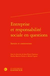 ENTREPRISE ET RESPONSABILITE SOCIALE EN QUESTIONS - SAVOIRS ET CONTROVERSES