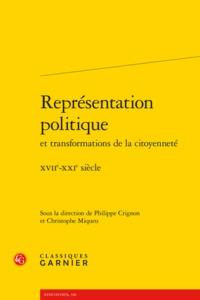 REPRESENTATION POLITIQUE ET TRANSFORMATIONS DE LA CITOYENNETE - XVIIE-XXIE SIECL - XVIIE-XXIE SIECLE
