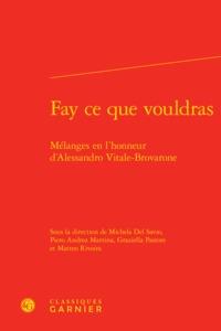 FAY CE QUE VOULDRAS - MELANGES EN L'HONNEUR D'ALESSANDRO VITALE-BROVARONE