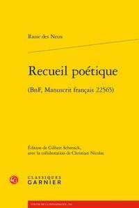 SCRIPTORIUM - T04 - RECUEIL POETIQUE - (BNF, MANUSCRIT FRANCAIS 22565)