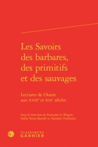 LES SAVOIRS DES BARBARES, DES PRIMITIFS ET DES SAUVAGES - LECTURES DE L'AUTRE AU - LECTURES DE L'AUT