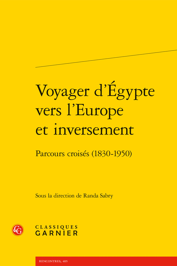 VOYAGER D'EGYPTE VERS L'EUROPE ET INVERSEMENT - PARCOURS CROISES (1830-1950)