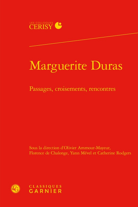 MARGUERITE DURAS - PASSAGES, CROISEMENTS, RENCONTRES