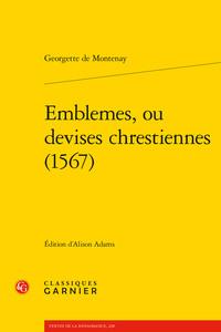 BIBLIOTHEQUE ILLUSTREE DE LA RENAISSANCE - T01 - EMBLEMES, OU DEVISES CHRESTIENNES (1567)