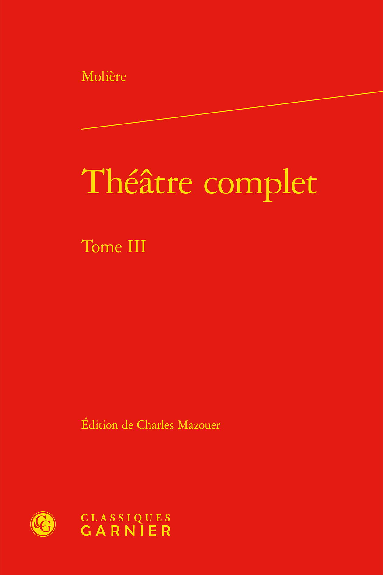 BIBLIOTHEQUE DU THEATRE FRANCAIS - T61 - THEATRE COMPLET - TOME III