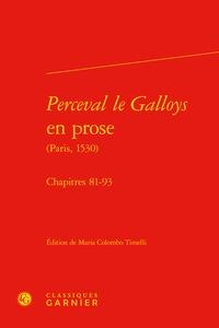 MISES EN PROSE - T07 - PERCEVAL LE GALLOYS EN PROSE - CHAPITRES 81-93