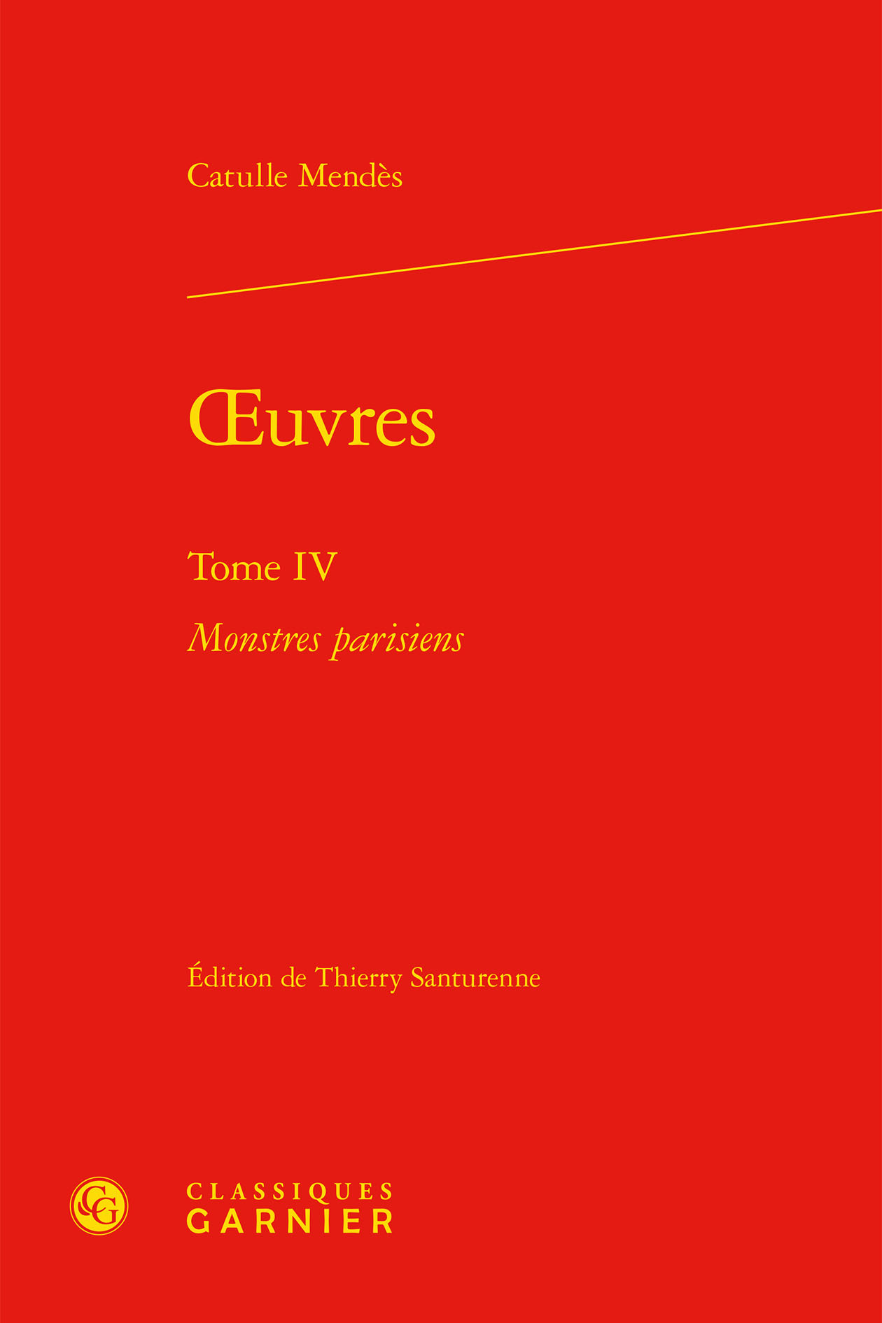 OEUVRES. TOME IV - MONSTRES PARISIENS
