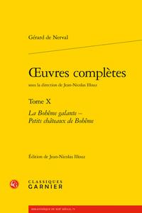 OEUVRES COMPLETES. TOME X - LA BOHEME GALANTE - PETITS CHATEAUX DE BOHEME