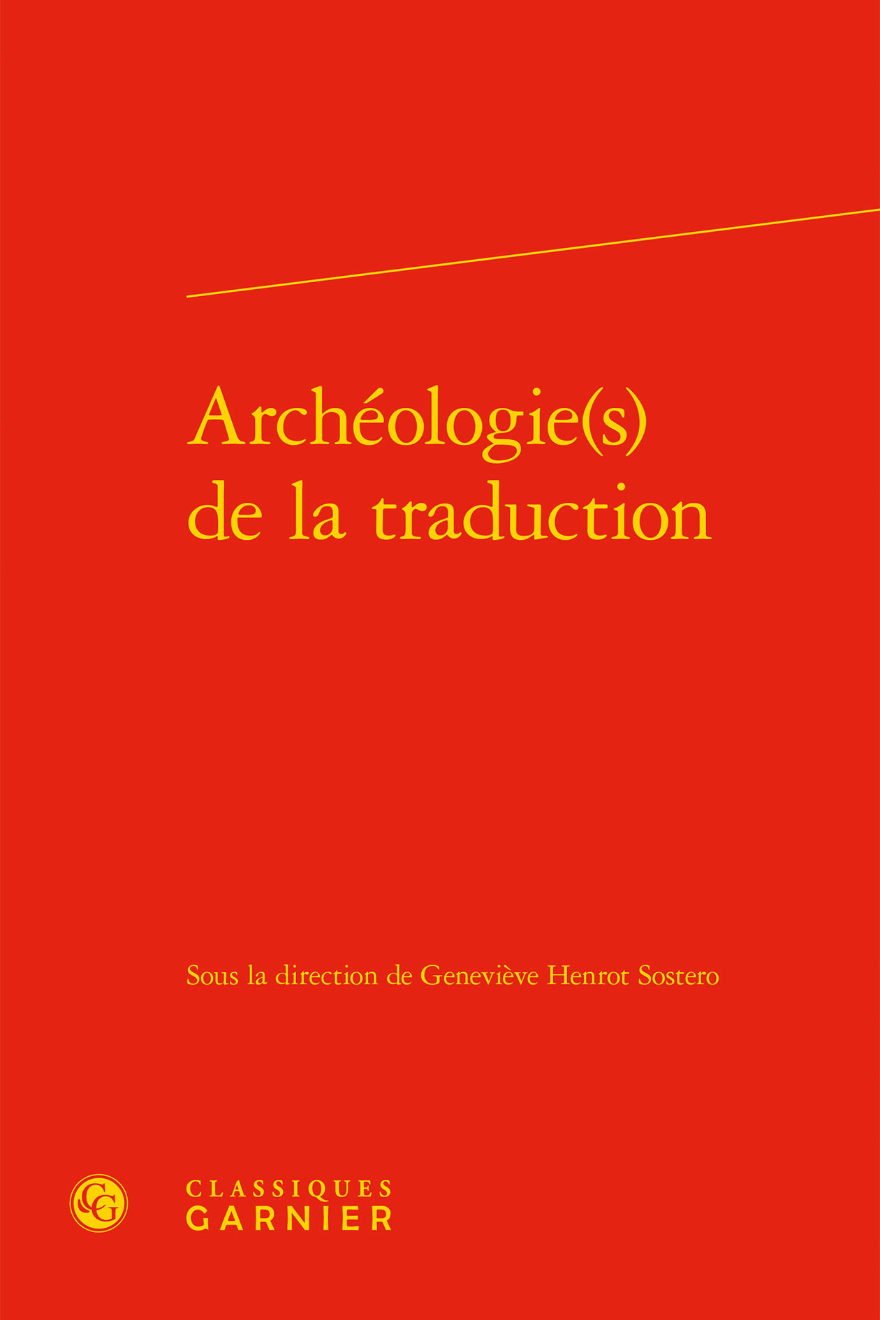 PROBLEMATIQUES DE TRADUCTION - T02 - ARCHEOLOGIE(S) DE LA TRADUCTION