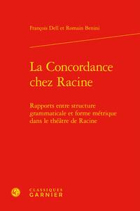 LA CONCORDANCE CHEZ RACINE - RAPPORTS ENTRE STRUCTURE GRAMMATICALE ET FORME METR - RAPPORTS ENTRE ST