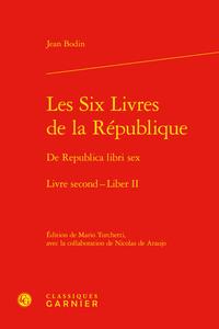 LES SIX LIVRES DE LA REPUBLIQUE / DE REPUBLICA LIBRI SEX. LIVRE SECOND - LIBER I