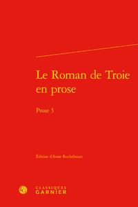 LE ROMAN DE TROIE EN PROSE - PROSE 5