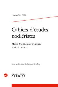 CAHIERS D'ETUDES NODIERISTES - 2020, HORS-SERIE N  1 - MARIE MENNESSIER-NODIER, VERS ET PROSES