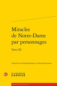 MIRACLES DE NOTRE-DAME PAR PERSONNAGES. TOME III