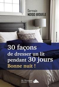 30 FACONS DE DRESSER UN LIT PENDANT 30 JOURS
