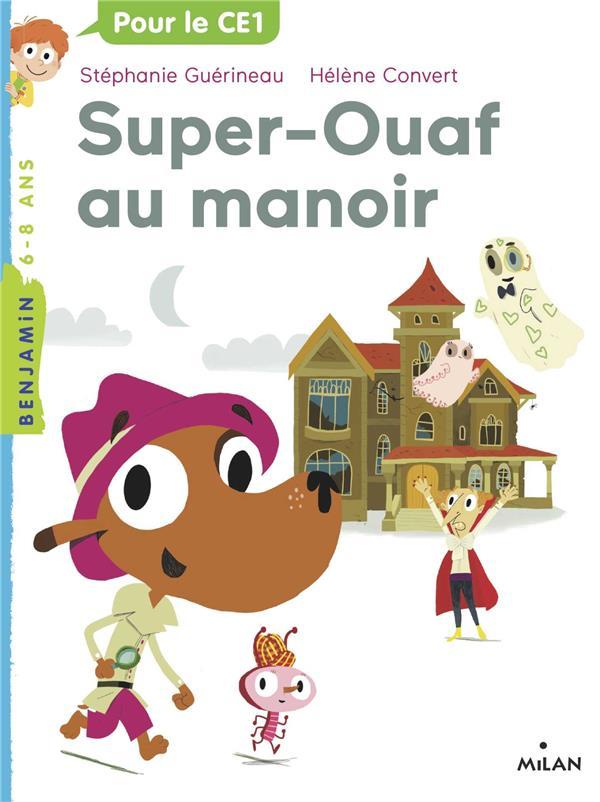 Super ouaf, tome 02 - super-ouaf au manoir