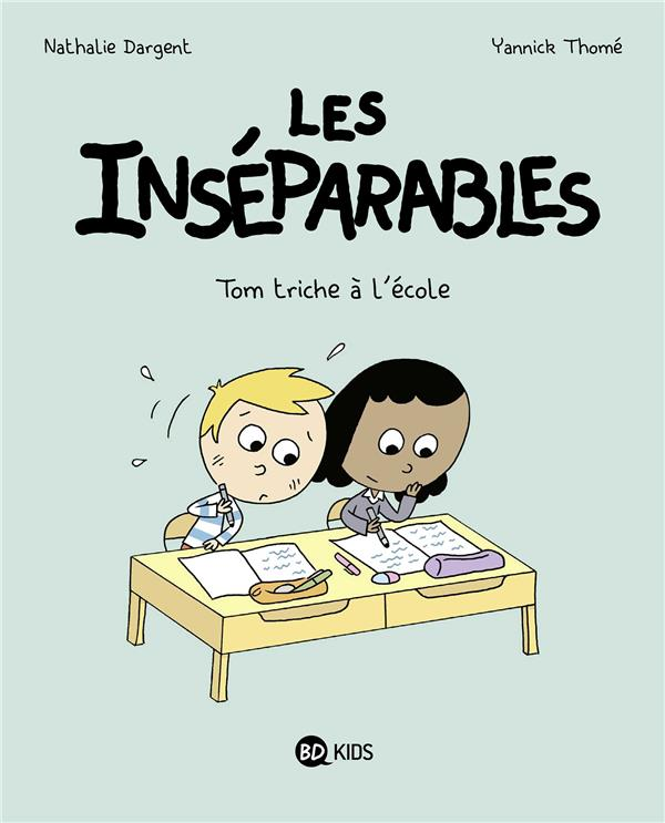 Les inseparables, tome 08 - les inseparables - tom triche a l'ecole
