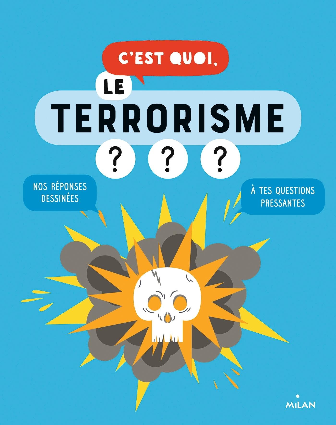 C'EST QUOI, LE TERRORISME ?