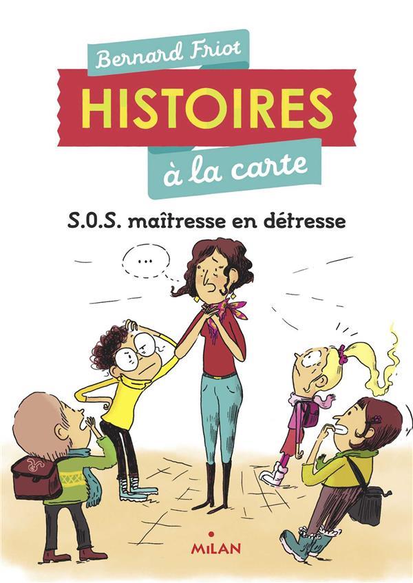 Histoires a la carte, tome 03 - sos maitresse en detresse